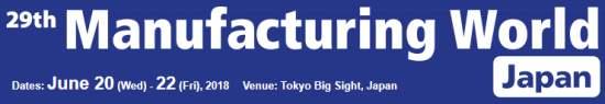 28thManufacturingWorldJapan,Tokyo,20.-22.6.2018