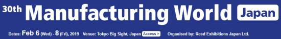 30th Manufacturing World Tokio, JPN, 6.-8.2.2019