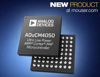 Analog Devices ADuCM4050 Microcontroller, Now at Mouser, Offers Significant Power Savings for IoT Edge Nodes