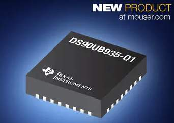 TI's DS90UB935-Q1 FPD-Link III Serializer Now Shipping from Mouser for Automotive Camera and ADAS Applications