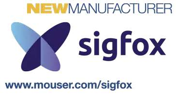 Mouser Electronics and Sigfox Announce Global Distribution Agreement